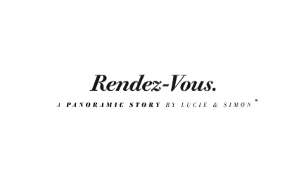 Rendez-vous, a panoramic story by Lucie et Simon